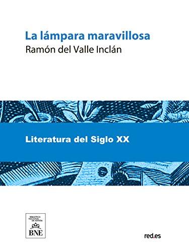 La lampara maravillosa eBook: Ramón del Valle-Inclán: Amazon.es ...
