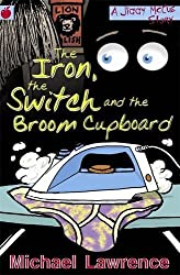 The Iron, The Switch and The Broom Cupboard (Jiggy McCue) by Michael Lawrence (2007-07-05)