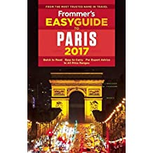 Frommer's EasyGuide to Paris 2017 (Easy Guides)