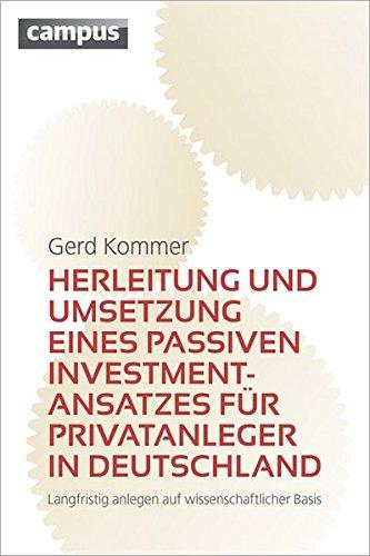 Herleitung und Umsetzung eines passiven Investmentansatzes für Privatanleger in Deutschland: Langfristig anlegen auf wissenschaftlicher Basis