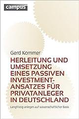 Herleitung und Umsetzung eines passiven Investmentansatzes für Privatanleger in Deutschland: Langfristig anlegen auf wissenschaftlicher Basis Broschiert