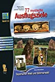 77 mystische Ausflugsziele: Kultur-Reiseführer Bayerischer Wald und Böhmerwald - Do schau her! Band 11 (Kulturreiseführer Do schau her)