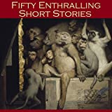 Fifty Enthralling Short Stories