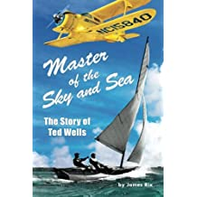 Master of the Sky and Sea: The Story of Ted Wells