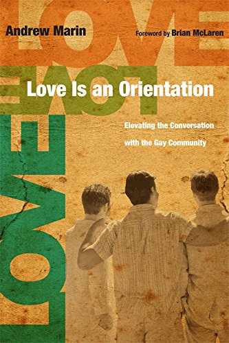 Love Is an Orientation: Elevating the Conversation with the Gay Community (English Edition) - Gay Marine