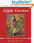 The Apple Grower: Guide for the Organ...
