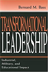 Transformational Leadership: Industrial, Military, and Educational Impact by Bernard M. Bass (1997-09-03)