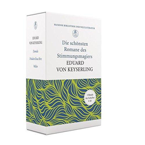 «Allein wie er das Meer beschreibt!»  - Die schönsten Romane des Stimmungsmagiers Eduard von Keyserling: Limitierte Geschenkausgabe im Schuber (3 Bände): «Wellen», «Fräulein Rosa Herz» und «Dumala»