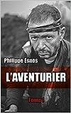 L'aventurier (Autobiographie t. 1) (French Edition)