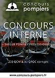 Concours Interne sapeur-pompier professionnel: 200 QCM et 40 QROC Uniques