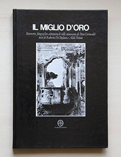 IL MIGLIO D'ORO. Itinerario fotografico attraverso le ville vesuviane di Pino Grimaldi