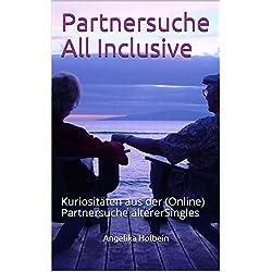 Partnersuche All Inclusive: Kuriositäten aus der (Online) Partnersuche ältererSingles