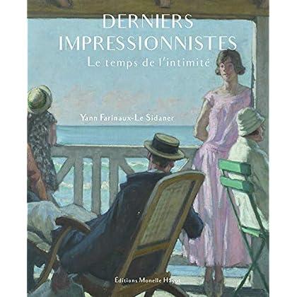Derniers impressionnistes: Le temps de l'intimité