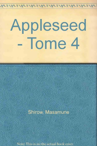 Appleseed - Tome 4