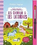 Les chevaux & les licornes : Avec un pinceau inclus