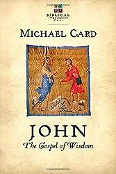 John: The Gospel of Wisdom (Biblical Imagination) by Michael Card (2014-08-14)