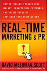 Real-Time Marketing and PR: How to Instantly Engage Your Market, Connect with Customers, and Create Products That Grow Your Business Now Hardcover