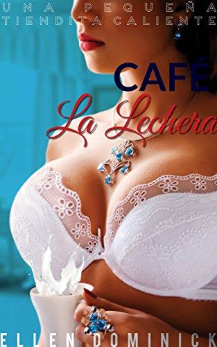 Café La Lechera  Una pequeña tiendita caliente por Ellen Dominick