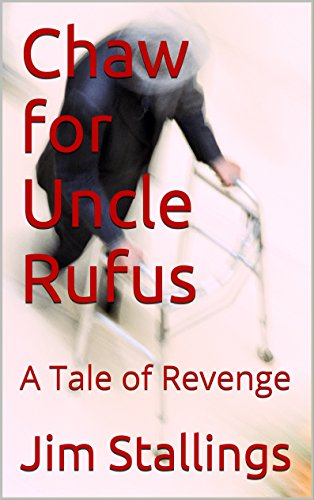 ebook: Chaw for Uncle Rufus: A Tale of Revenge (Enigmatic Short Works Book 6) (B01AQY5N0G)