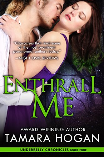 Enthrall Me (Underbelly Chronicles Book 4) by [Hogan, Tamara]
