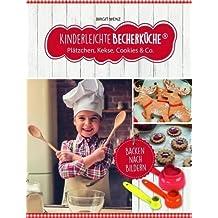 """Kinderleichte Becherküche - Plätzchen, Kekse, Cookies & Co. (Band 3): ERGÄNZUNGSEXEMPLAR (ohne 3-teiliges Messbecher-Set), 10 tolle Keks- und Plätzchenrezepte, Original aus """"Die Höhle der Löwen"""""""