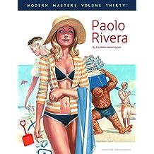 Modern Masters Volume 30: Paolo Rivera (Modern Masters SC)