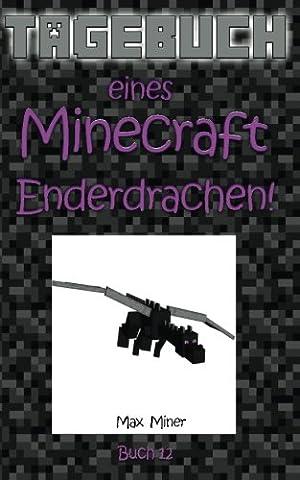 Tagebuch eines Minecraft Enderdrachen! (Tagebuch eines Minecraft