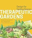 Therapeutic Gardens: Design for Heali...