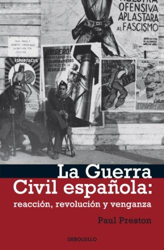 La Guerra civil española: reacción, revolución y venganza por Paul Preston
