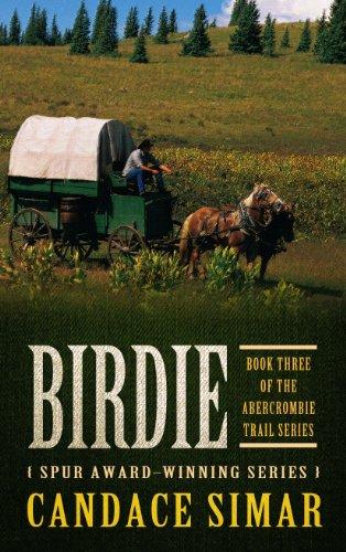 Birdie (Abercrombie Trail: Thorndike Large Print Western, Band 3) -
