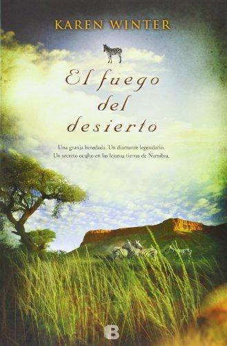 El fuego del desierto (Grandes novelas) por Karen Winter