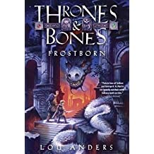 By Lou Anders ( Author ) [ Frostborn Thrones and Bones By May-2015 Paperback