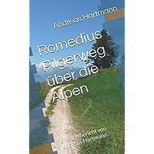 Romedius Pilgerweg über die Alpen: Erlebnisbericht von Andreas Hartmann