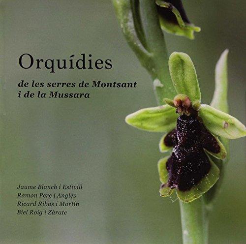 Orquidies de les Serres de Montsant i de la Mussara. Editorial Piolet. por VV.AA.