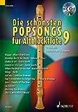 Die schönsten Popsongs für Alt-Blockflöte: 12 Pop-Hits. Band 9. 1-2 Alt-Blockflöten. Ausgabe mit CD.