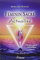 Féminin Sacré Actualisé - La voie sacrée initiatique, tome 2 avec CD de méditation