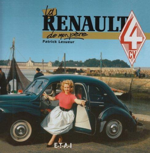 La Renault 4CV de mon père par P. Lesueur