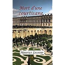 Mort d'une courtisane: Roman historique (French Edition)