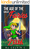 The Age of the Great Fairies: The Legend of Zelda