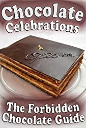 The Forbidden Chocolate Guide: Tasty Chocolate, Desserts, Cakes and Cookies For Celebrations, Birthdays and Special Events (English Edition)