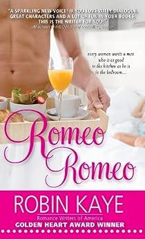 Romeo, Romeo by [Kaye, Robin]