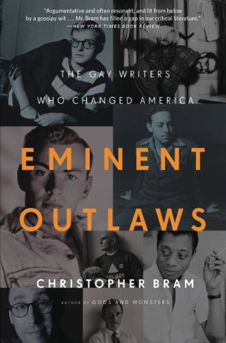 Eminent Outlaws: The Gay Writers Who Changed America (English Edition)