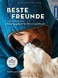 Beste Freunde: Beziehungsbuch für Mensch und Hund