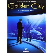 Golden City, tome 2 : Banks contre Banks