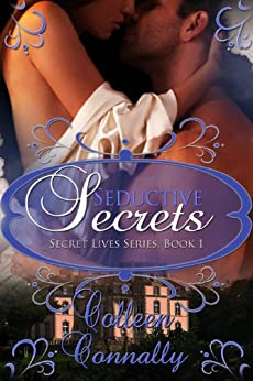 Seductive Secrets (Secret Lives Book 1) by [Connally, Colleen]