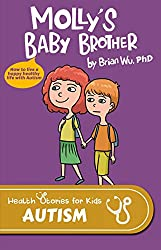 Molly's Baby Brother: Health Stories for Kids: Autism (English Edition)