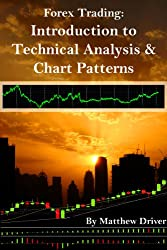 Forex Trading - An Introduction to Technical Analysis & Chart Patterns (English Edition)
