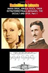 Maria Orsic,Nikola Tesla,Their Extraterrestrials Messages,Occult Ufos