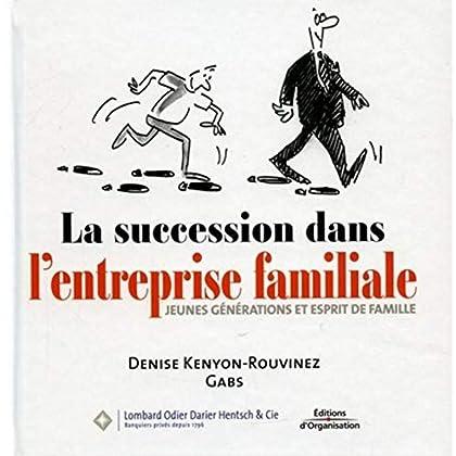 La succession dans l'entreprise familiale: Jeunes générations et esprit de famille