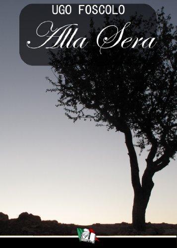 Ugo Foscolo: Alla Sera (Raccolta di Poesie)
